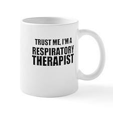 Trust Me, Im A Respiratory Therapist Mugs