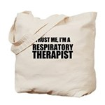 Trust Me, Im A Respiratory Therapist Tote Bag