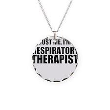 Trust Me, Im A Respiratory Therapist Necklace