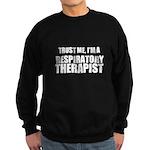 Trust Me, Im A Respiratory Therapist Sweatshirt