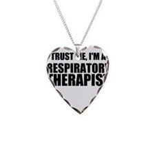 Trust Me, Im A Respiratory Therapist Necklace