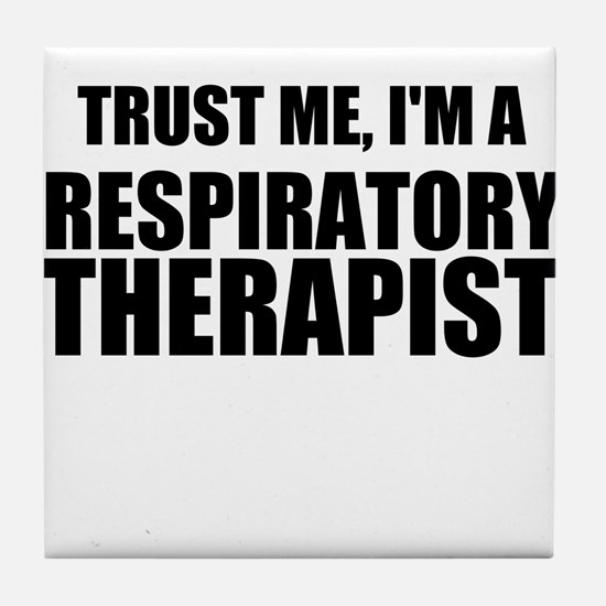 Trust Me, Im A Respiratory Therapist Tile Coaster