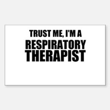 Trust Me, Im A Respiratory Therapist Decal