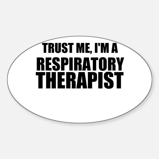 Trust Me, Im A Respiratory Therapist Decal