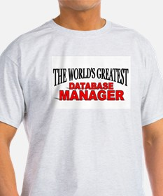 """""""The World's Greatest Database Manager"""" Ash Grey T"""