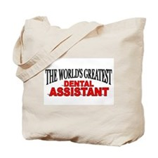 """""""The World's Greatest Dental Assistant"""" Tote Bag"""