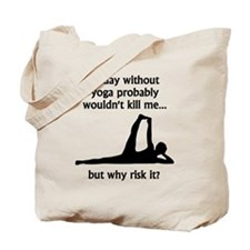 A Day Without Yoga Tote Bag