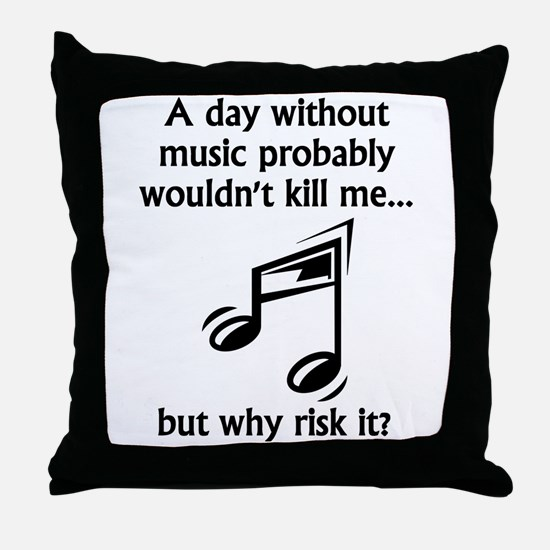 A Day Without Music Throw Pillow