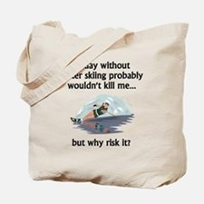 A Day Without Water Skiing Tote Bag
