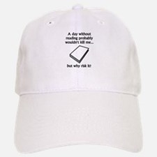 A Day Without Reading Baseball Baseball Cap