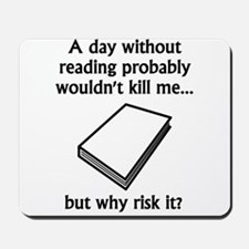A Day Without Reading Mousepad