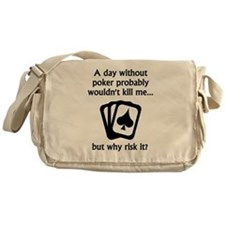 A Day Without Poker Messenger Bag