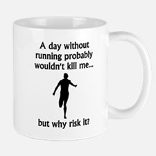 A Day Without Running Mugs