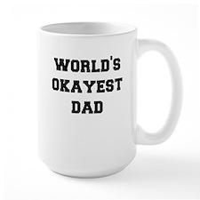 Worlds okayest dad Mugs