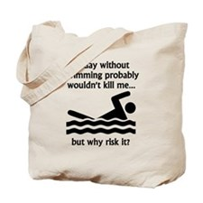 A Day Without Swimming Tote Bag