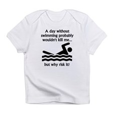 A Day Without Swimming Infant T-Shirt