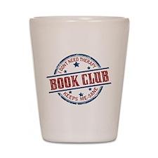 Book Club Keeps Me Sane Shot Glass