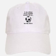 A Day Without Soccer Baseball Baseball Cap