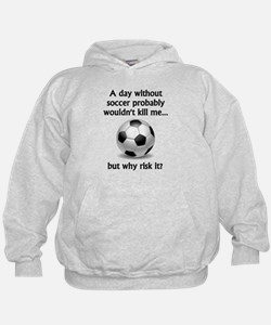 A Day Without Soccer Hoody