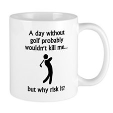 A Day Without Golf Mugs