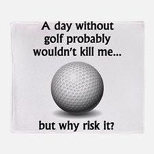 A Day Without Golf Throw Blanket