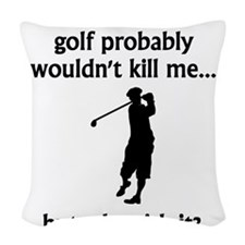 A Day Without Golf Woven Throw Pillow