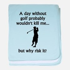 A Day Without Golf baby blanket