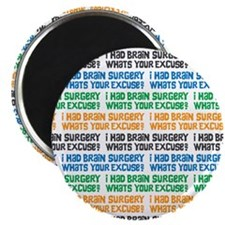 I Had Brain Surgery Whats Your Excuse Magnets