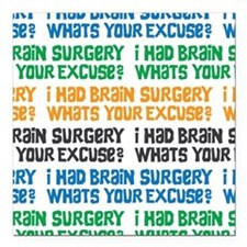 I Had Brain Surgery Whats Your Excuse Square Car M