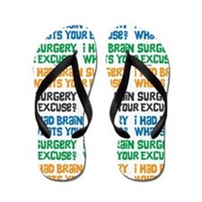 I Had Brain Surgery Whats Your Excuse Flip Flops