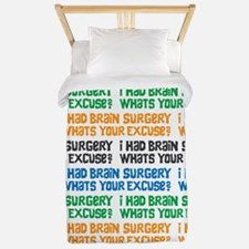 I Had Brain Surgery Whats Your Excuse Twin Duvet