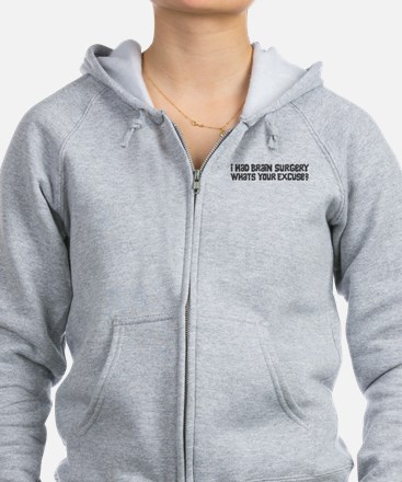 I Had Brain Surgery What's Your Excuse Zip Hoodie