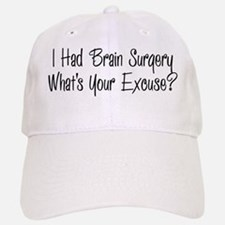 I had brain surgery whats your excuse Baseball Baseball Baseball Cap