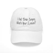 I had brain surgery whats your excuse Baseball Baseball Cap