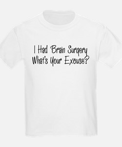 I had brain surgery whats your excuse T-Shirt