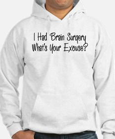 I had brain surgery whats your excuse Hoodie