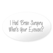 I had brain surgery whats your excuse Decal