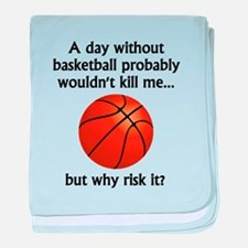 A Day Without Basketball baby blanket