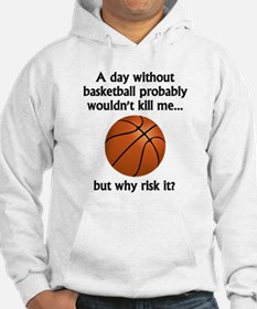 A Day Without Basketball Jumper Hoody