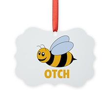 Bee Otch Ornament