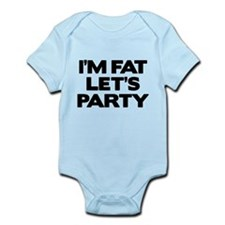 I'm Fat Let's Party Infant Bodysuit