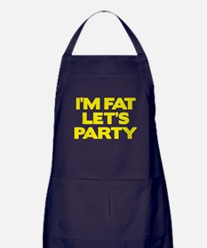 I'm Fat Let's Party Apron (dark)