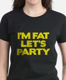 I'm Fat Let's Party Tee