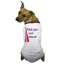 mind your own  Dog T-Shirt