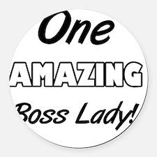 One Amazing Boss Lady Round Car Magnet