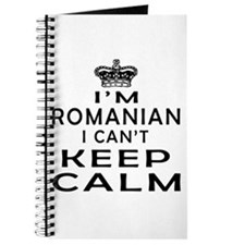 I Am Romanian I Can Not Keep Calm Journal