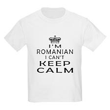 I Am Romanian I Can Not Keep Calm T-Shirt