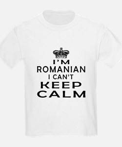 I Am Romanian I Can Not Keep Calm T-Shirt