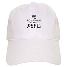 I Am Romanian I Can Not Keep Calm Baseball Cap