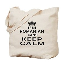 I Am Romanian I Can Not Keep Calm Tote Bag